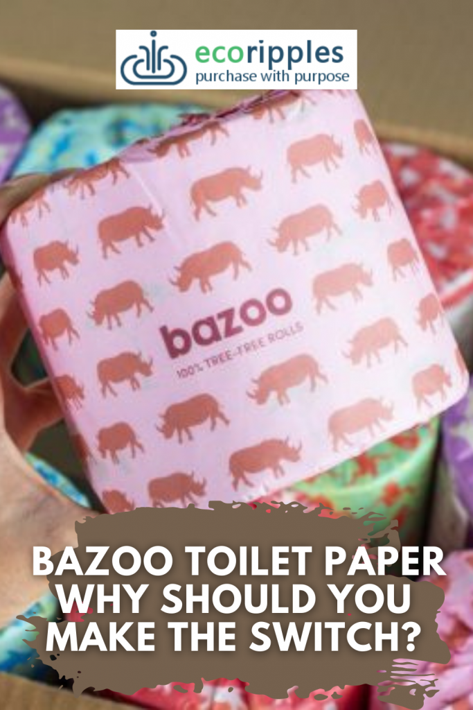 Bazoo Toilet Paper - Why Should You Make The Switch?
